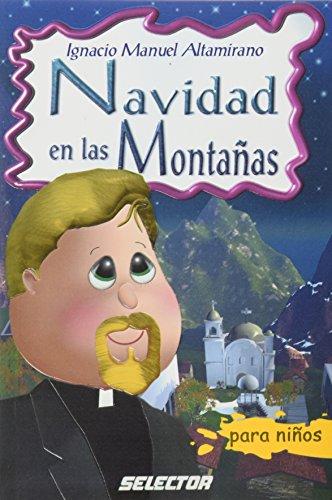 Navidad en las montanas (Spanish Edition): Ignacio Manuel Altamirano