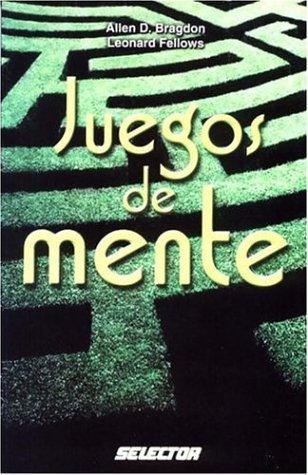 Juegos de mente (JUEGOS Y ACERTIJOS) (Spanish: Allen D. Bragdon,