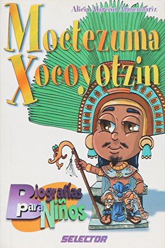 Moctezuma (Biografias para ninos) (Spanish Edition): Armendariz, Alicia Alarcon