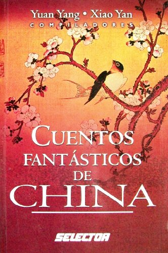 9789706437549: Cuentos fantasticos de China/Tales from Ancient China's Imperial Harlem