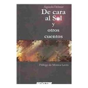 9789706437723: De cara al sol y otros cuentos / Stories (Spanish Edition)