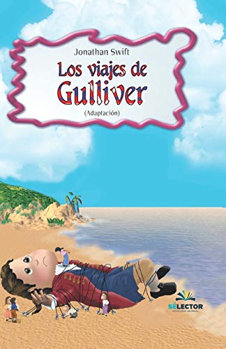 Los viajes de Gulliver/ Gulliver's Travels (Clasicos: Swift, Jonathan