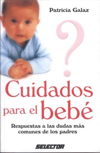 9789706438256: Cuidados para el bebe / Baby care: Respuestas a Las Dudas Mas Comunes De Los Padres: 1st (Familia)