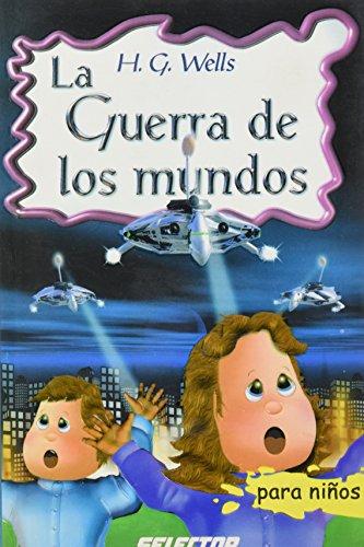 La Guerra De Los Mundos / the: Wells, H. G.