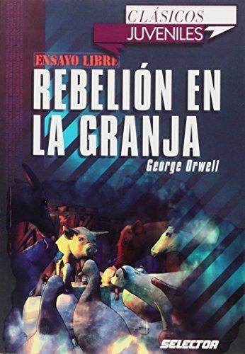 Rebelion En La Granja / Animal Farm (Clasicos Juveniles / Juvenile Classics) (Spanish ...