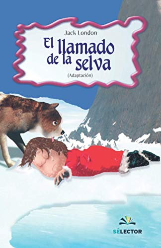 9789706438867: El llamado de la selva (Clasicos Para Ninos/ Classic for Children) (Spanish Edition)