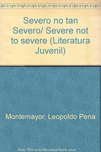 9789706439093: Severo no tan Severo/ Severe not to severe (Literatura Juvenil) (Spanish Edition)