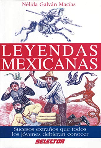 Leyendas Mexicanas/ Mexican Legends (Cultural) (Spanish Edition): Sandra Bautista