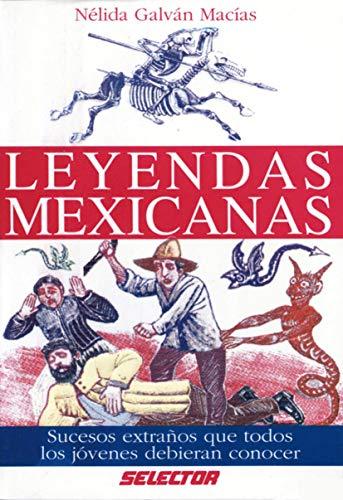 Leyendas mexicanas (Cultural) (Spanish Edition): Melina S. Bautista