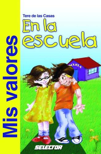 9789706439406: Mis valores en la escuela (VALORES PARA NIÑOS) (Spanish Edition)