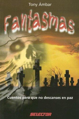 9789706439574: Fantasmas. Cuentos para que no descanses en paz (LITERATURA JUVENIL) (Spanish Edition)