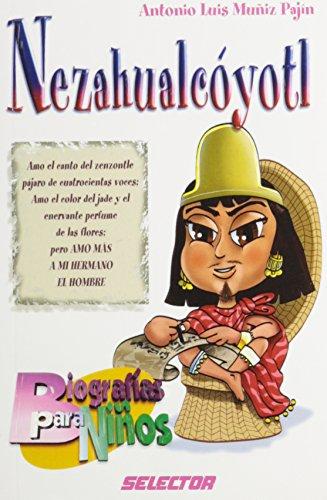 9789706439734: Nezahualcoyotl (Biografias para ninos/ Biographies for Children) (Spanish Edition)
