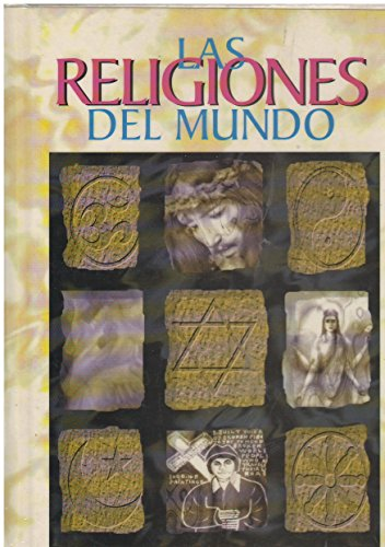 Las Religiones del Mundo (Spanish Edition): Smith, Huston