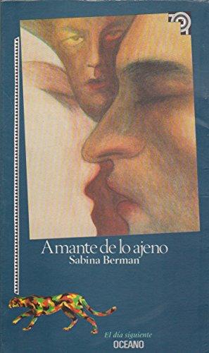Amante De Lo Ajeno (El dia siguiente) (Spanish Edition): Berman, Sabina