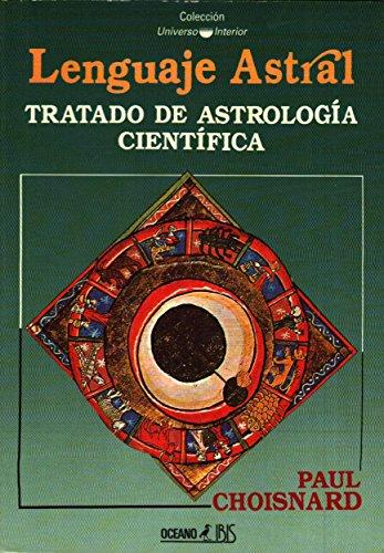9789706511287: LENGUAJE ASTRAL * TRATADO DE ASTROLOGIA CIENTIFICA