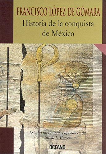 Historia De LA Conquista De Mexico (Intemporales): Lopez De Gomara,