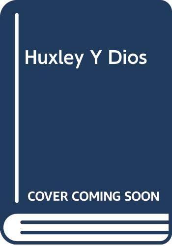 9789706513083: Huxley Y Dios (Spanish Edition)