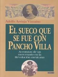 9789706514028: El sueco que se fue con Pancho Villa