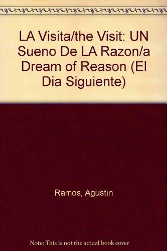 9789706514110: LA Visita/the Visit: UN Sueno De LA Razon/a Dream of Reason (El Dia Siguiente) (Spanish Edition)