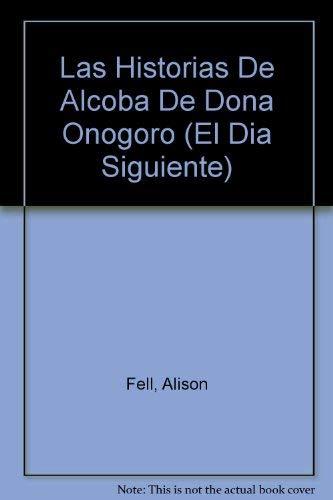 9789706514189: Las Historias De Alcoba De Dona Onogoro (El Dia Siguiente) (Spanish Edition)