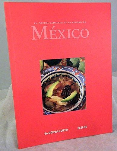 La cocina familiar en la ciudad de México: de Mar�a y Campos, Alfonso