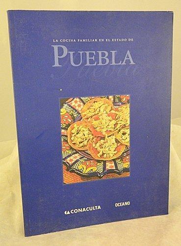 La cocina familiar en el estado de Puebla: de Mar�a y Campos, Alfonso