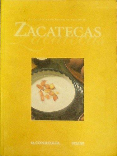 9789706514790: LA Cocina Familiar En El Estado De Zacatecas / Home Cooking In The State Of Zacatecas (Spanish Edition)