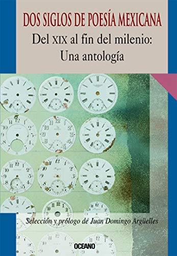 9789706514882: Dos siglos de poesia mexicana: delxix al fin del milinio (Intemporales)