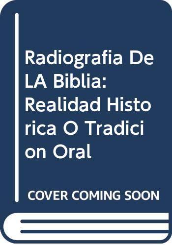 9789706515568: Radiografia De LA Biblia: Realidad Historica O Tradicion Oral (Spanish Edition)