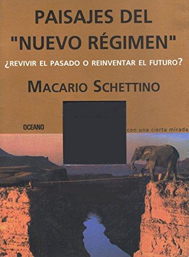 """Paisajes Del """"Nuevo R?gimen"""", ?revivir el Pasado: Macario Schettino"""
