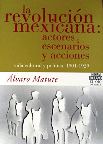 9789706515681: LA Revolucion Mexicana / The Mexican Revolution (El Ojo Infalible) (Spanish Edition)