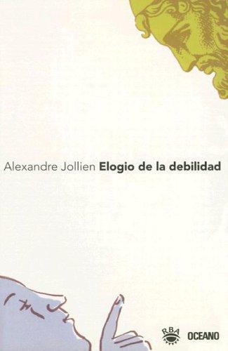 9789706515773: Elogio de la Debilidad (Spanish Edition)