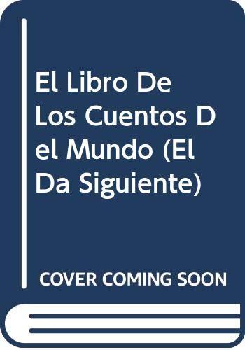 9789706515780: El Libro de Los Cuentos del Mundo (El Da Siguiente) (Spanish Edition)