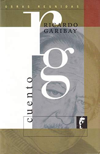 9789706515810: Cuento/ Story (Obras Reunidas De Ricardo Garibay) (Spanish Edition)
