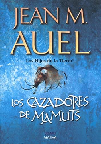 9789706516268: Los Cazadores De Mamuts / The Mammoth Hunters (Hijos De La Tierra / Earth's Children) (Spanish Edition)