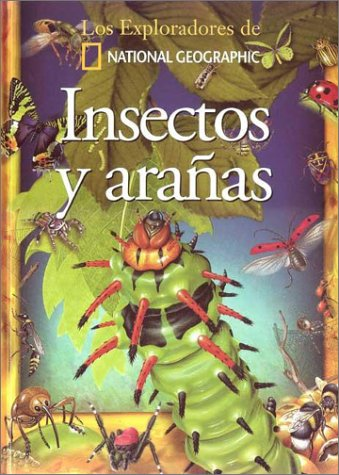 Insectos y Aranas. Los Exploradores de National Geographic (Spanish Edition) (9706516352) by National Geographic
