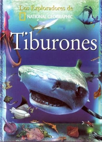 9789706516398: Tiburones. Los Exploradores de La National Geographic (Spanish Edition)