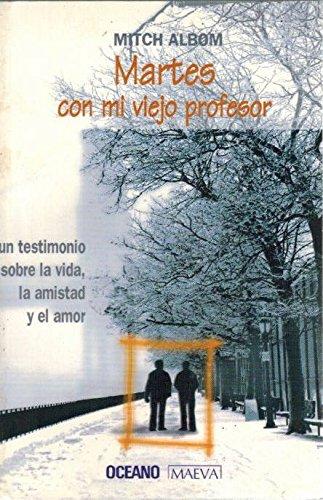 9789706516473: Martes Con Mi Viejo Profesor / Tuesdays with Morrie (Spanish Edition)