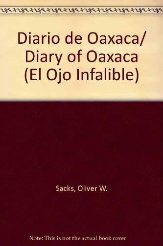 9789706517159: Diario de Oaxaca/ Diary of Oaxaca (El Ojo Infalible) (Spanish Edition)