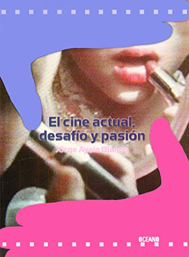 9789706517593: El Cine actual, desafio y pasion/ The Current Theater, Challenge and Passion