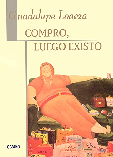 9789706517821: Compro, Luego Existo/ I Buy, Therefore I Am (Spanish Edition)