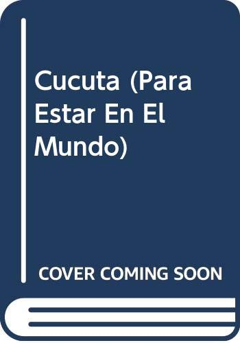 9789706517876: Cucuta (Para Estar En El Mundo) (Spanish Edition)