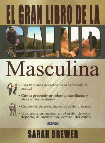 El gran libro de la salud masculina/ The Great Book of the Masculine Health (Para Estar Bien) ...