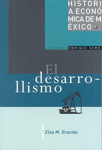 El Desarrollismo : El Desarrollismo: El Desarrollismo (Historia Economica De Mexico) (Spanish ...