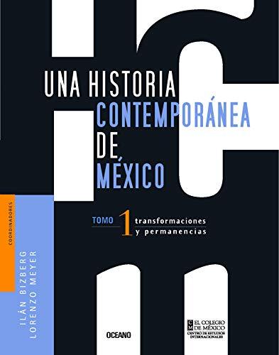 9789706518453: Una historia contemporanea de Mexico/ A Contemporary History of Mexico: Transformaciones y permanencias (Historia de Mexico)