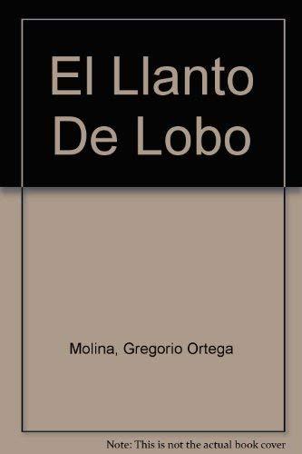 9789706518620: El Llanto De Lobo (Spanish Edition)