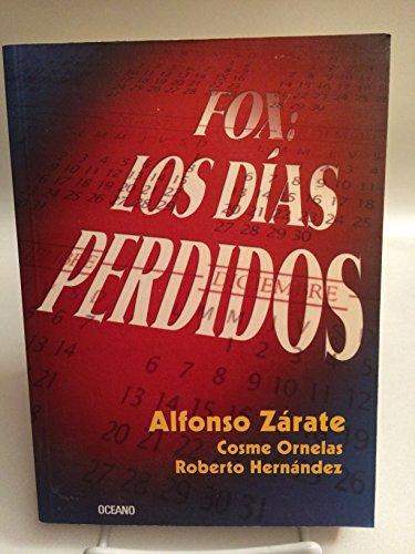 Fox / Fox: Los Dias Perdidos /: Alfonso Zarate; Cosme