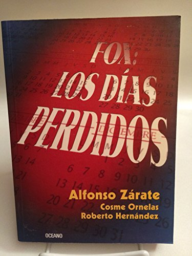Fox / Fox: Los Dias Perdidos / the Lost Days (Spanish Edition): Zarate, Alfonso, Ornelas,...