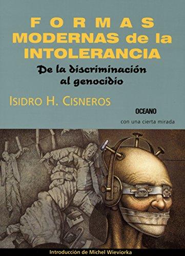 9789706519351: Formas Modernas De La Intolerancia / Modern Forms of Intolerance: De la Discriminacion al Genocidio / From Discrimination to Genocide (Con una cierta mirada / With a Certain Look) (Spanish Edition)
