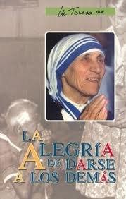 Madre Teresa De Calcuta - La Alegria: Madre Teresa